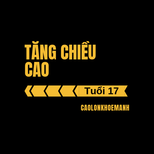 tang-chieu-cao-tuoi-17-caolonkhoemanh
