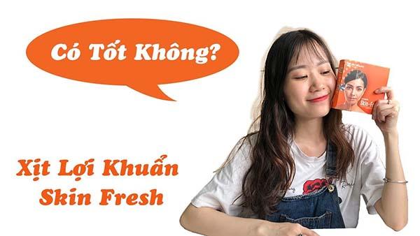 danh-gia-xit-loi-khuan-skin-fresh-7